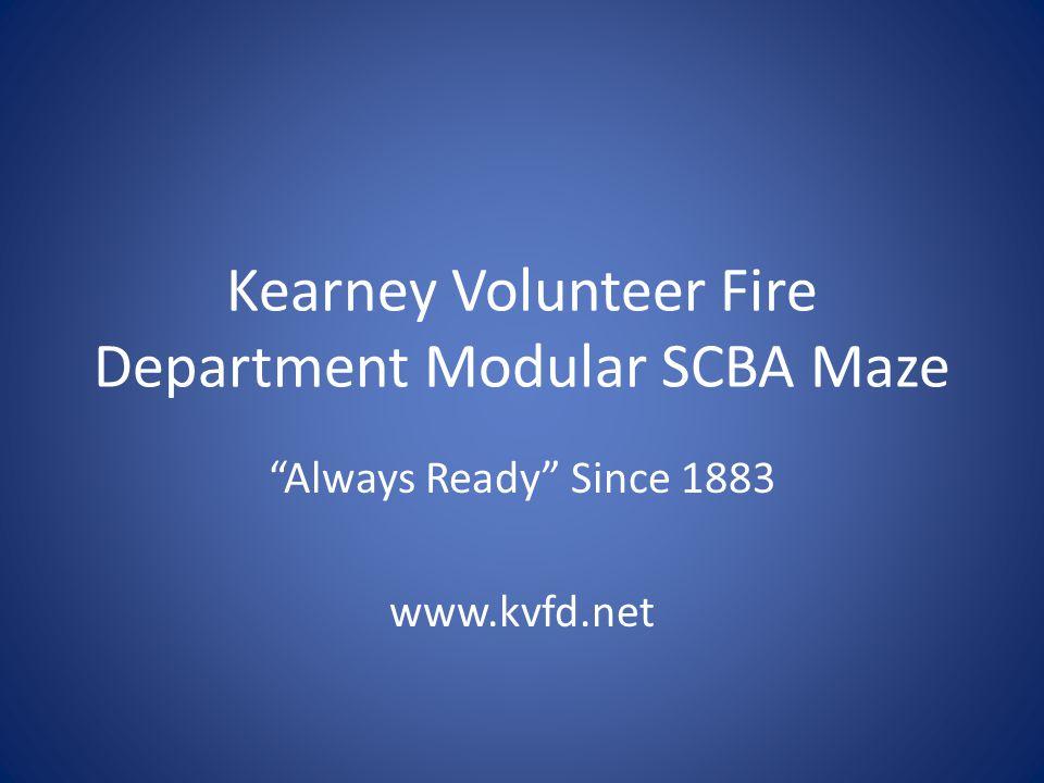 """Kearney Volunteer Fire Department Modular SCBA Maze """"Always Ready"""" Since 1883 www.kvfd.net"""