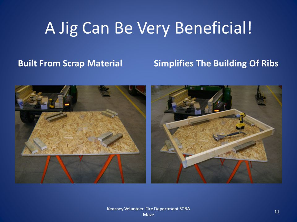 A Jig Can Be Very Beneficial! Built From Scrap MaterialSimplifies The Building Of Ribs Kearney Volunteer Fire Department SCBA Maze 11