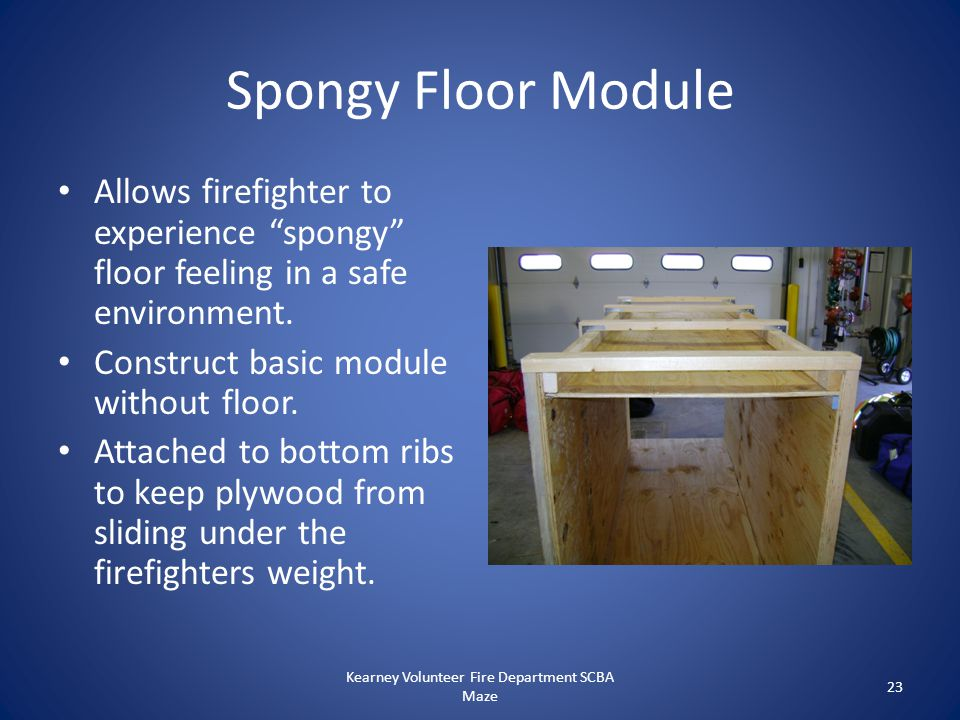 """Spongy Floor Module Allows firefighter to experience """"spongy"""" floor feeling in a safe environment. Construct basic module without floor. Attached to b"""