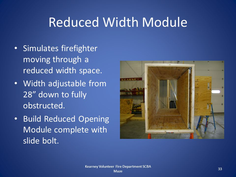 """Reduced Width Module Simulates firefighter moving through a reduced width space. Width adjustable from 28"""" down to fully obstructed. Build Reduced Ope"""