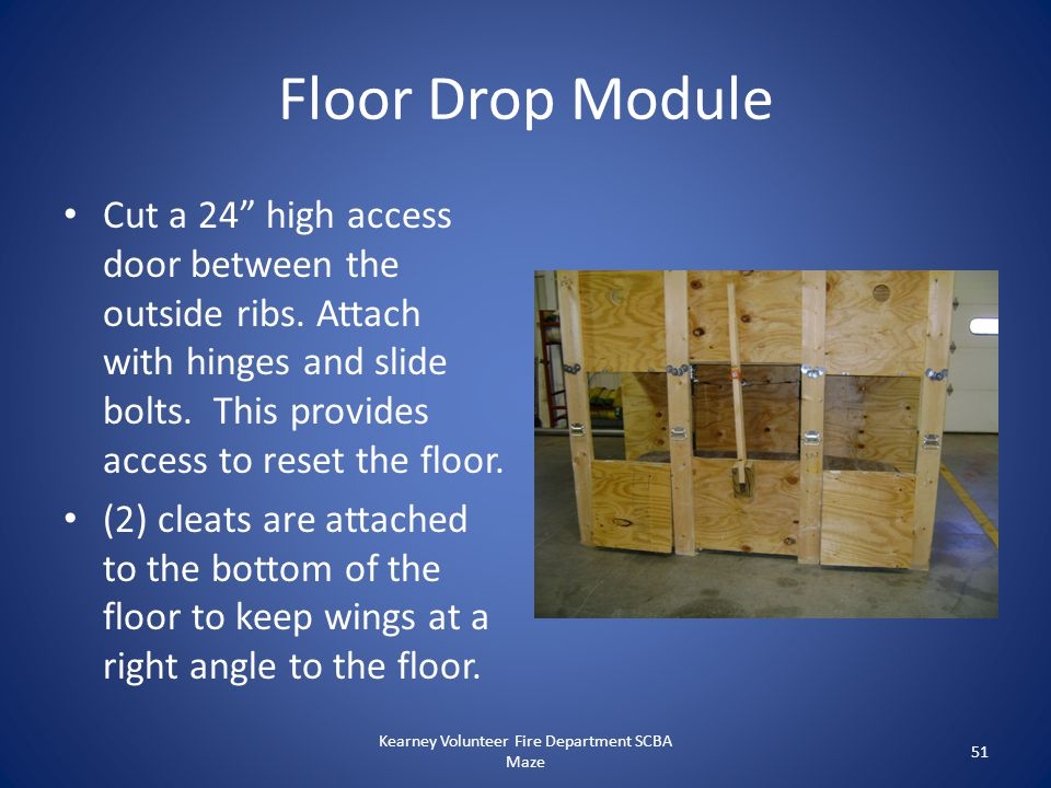 """Floor Drop Module Cut a 24"""" high access door between the outside ribs. Attach with hinges and slide bolts. This provides access to reset the floor. (2"""