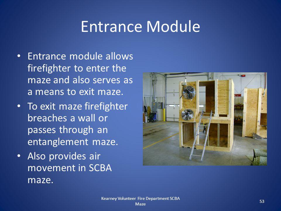 Entrance Module Entrance module allows firefighter to enter the maze and also serves as a means to exit maze. To exit maze firefighter breaches a wall