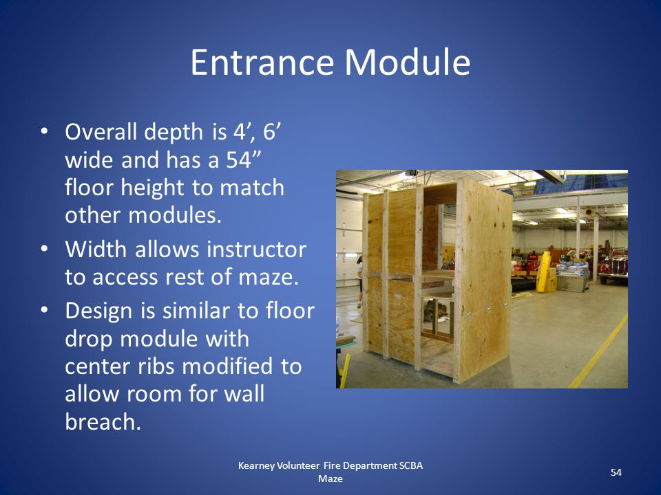 """Entrance Module Overall depth is 4', 6' wide and has a 54"""" floor height to match other modules. Width allows instructor to access rest of maze. Design"""