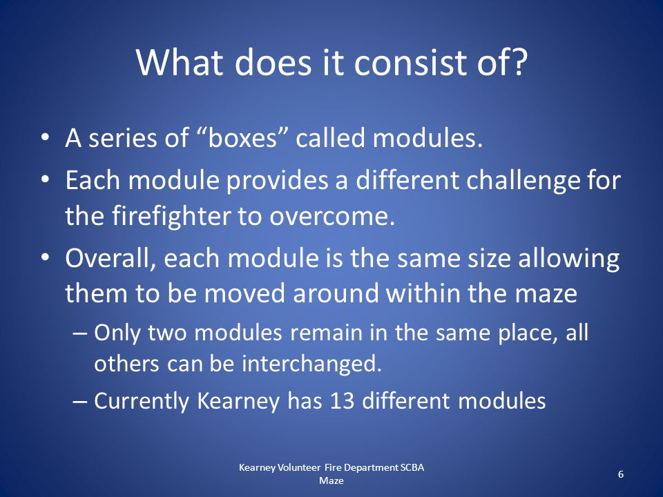 """What does it consist of? A series of """"boxes"""" called modules. Each module provides a different challenge for the firefighter to overcome. Overall, each"""
