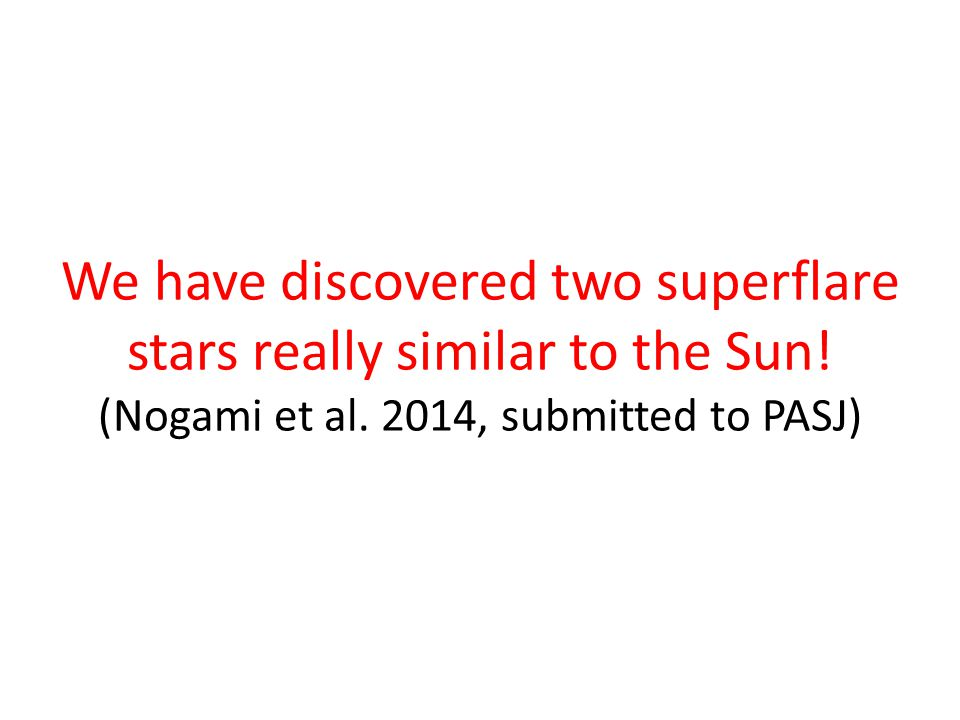 We have discovered two superflare stars really similar to the Sun.