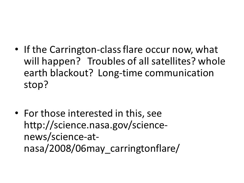 If the Carrington-class flare occur now, what will happen.