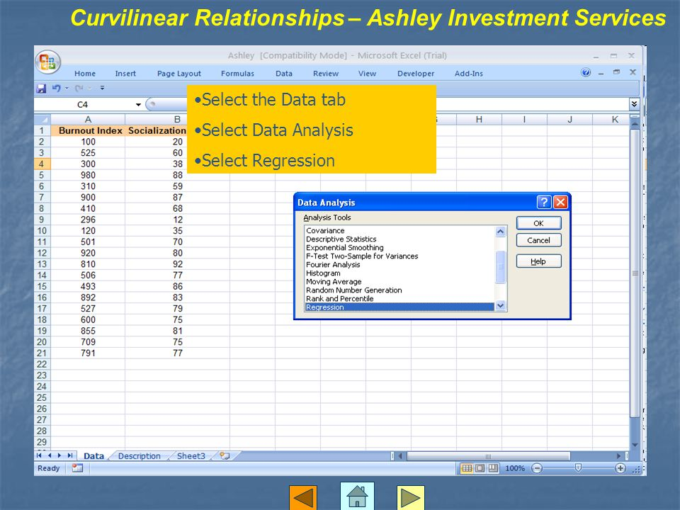 Select the Data tab Select Data Analysis Select Regression