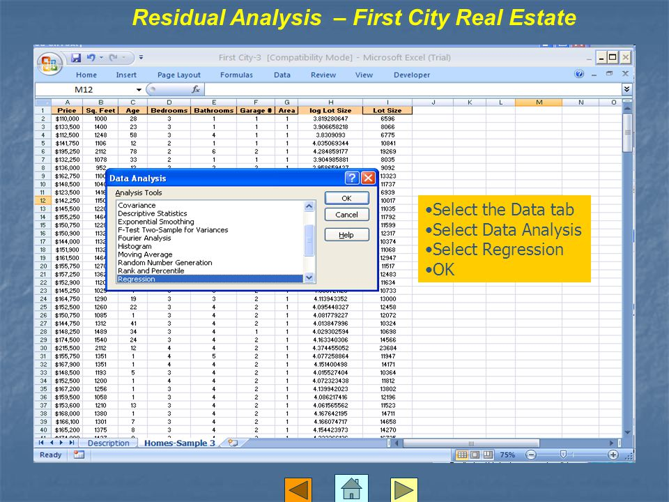 Residual Analysis – First City Real Estate Select the Data tab Select Data Analysis Select Regression OK