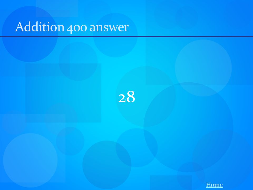 Addition 400 answer 28 Home
