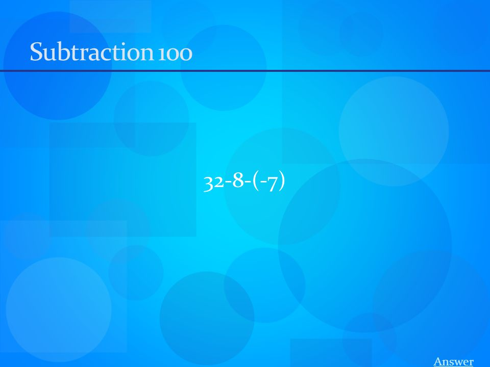 Subtraction 100 32-8-(-7) Answer
