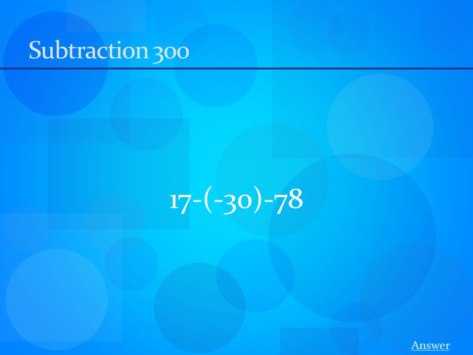 Subtraction 300 17-(-30)-78 Answer