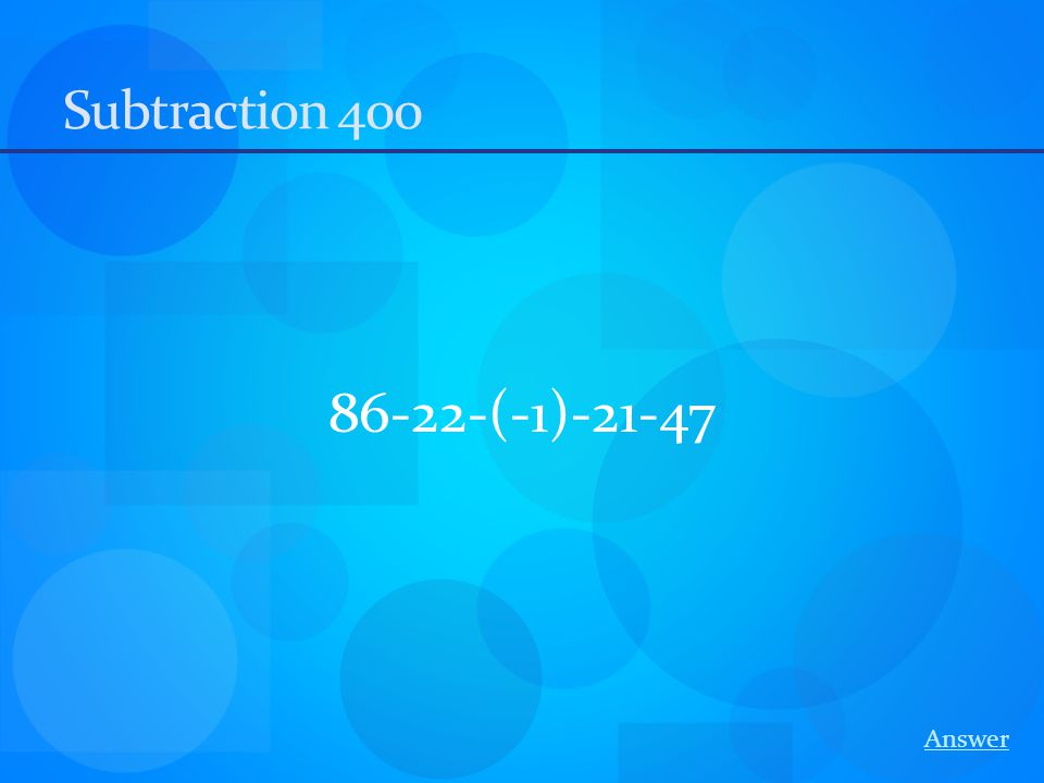 Subtraction 400 86-22-(-1)-21-47 Answer