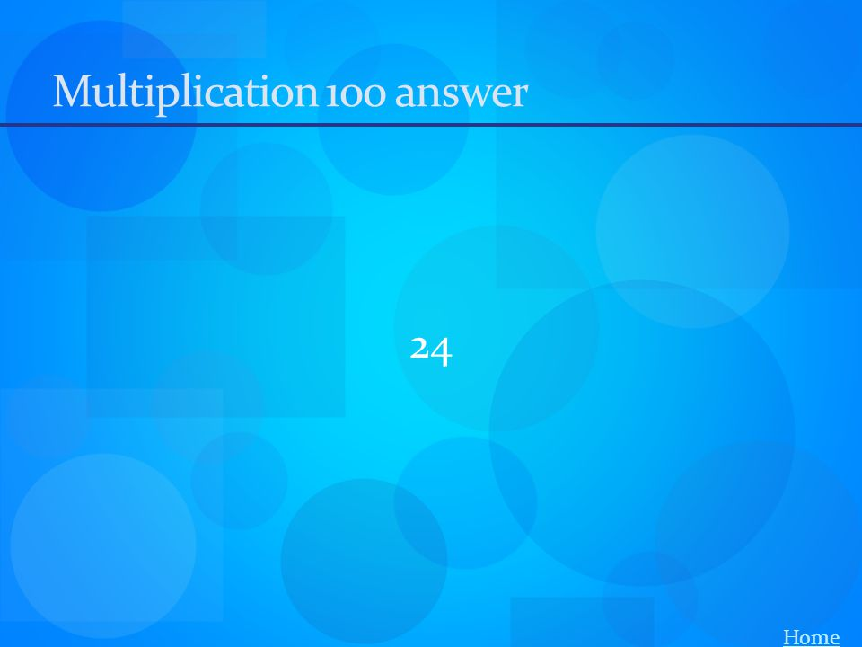 Multiplication 100 answer 24 Home