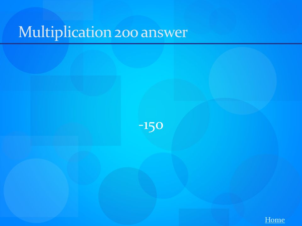 Multiplication 200 answer -150 Home