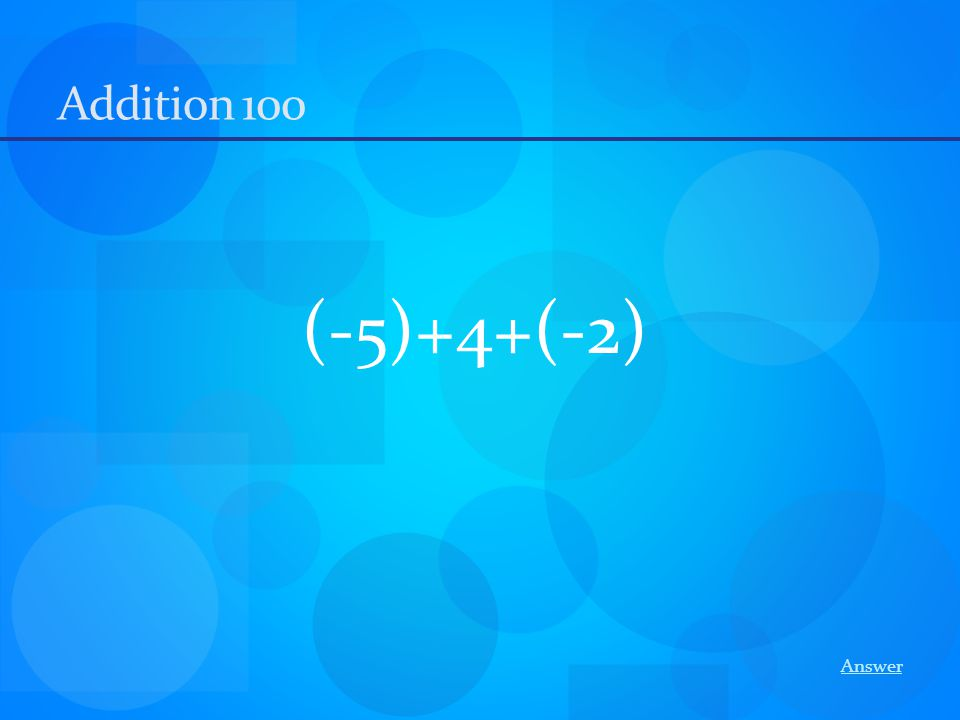Addition 100 (-5)+4+(-2) Answer