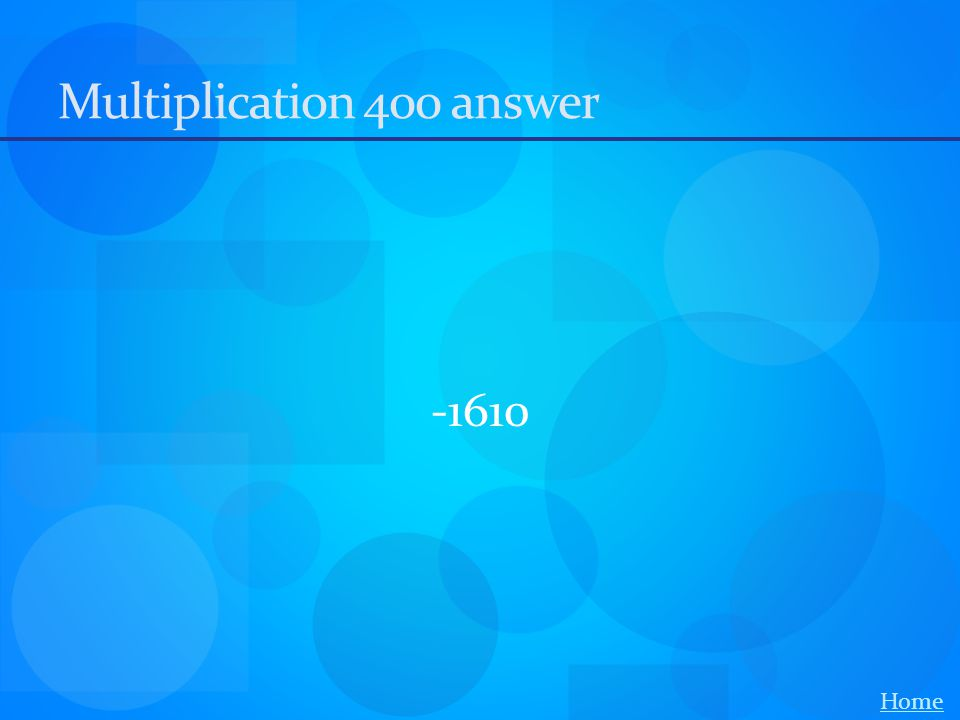 Multiplication 400 answer -1610 Home