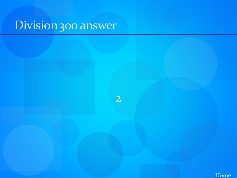 Division 300 answer 2 Home