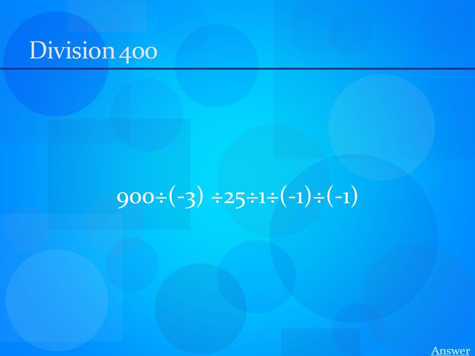 Division 400 900÷(-3) ÷25÷1÷(-1)÷(-1) Answer