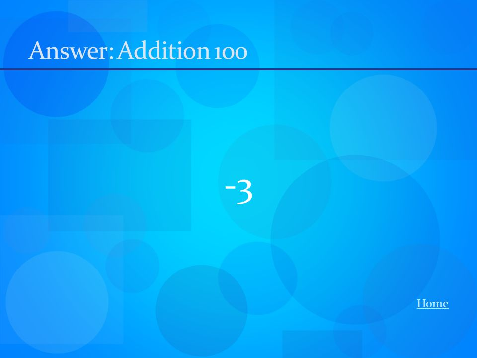 Answer: Addition 100 -3 Home