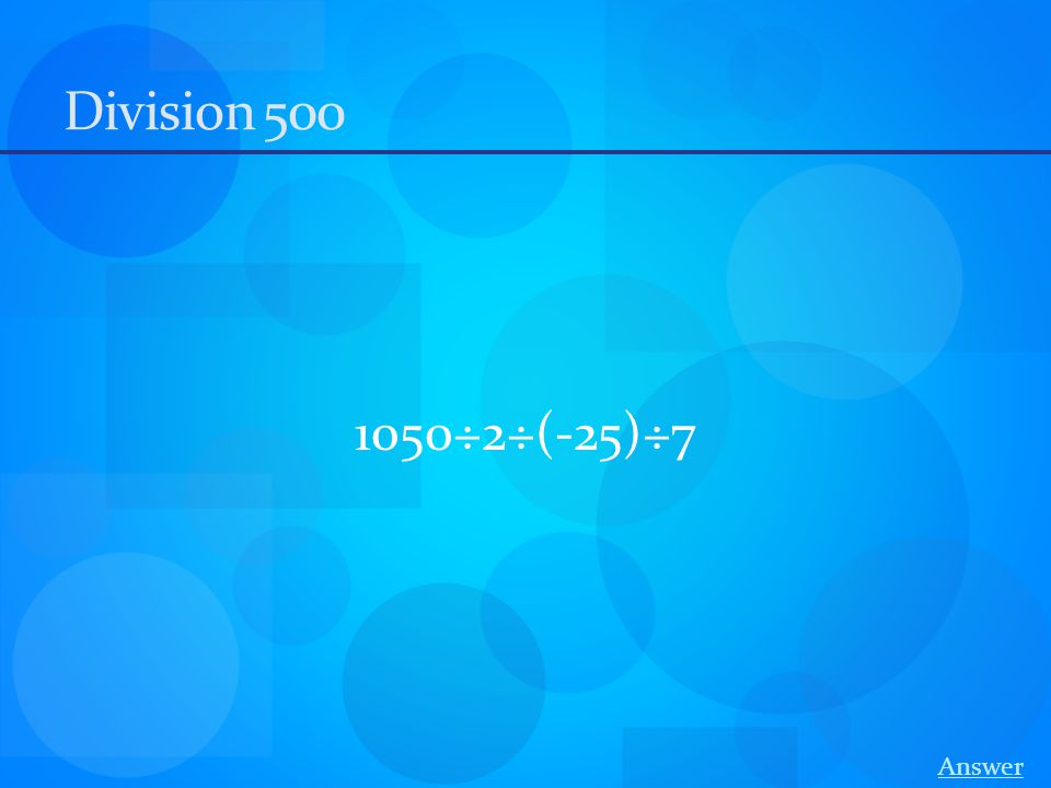 Division 500 1050÷2÷(-25)÷7 Answer