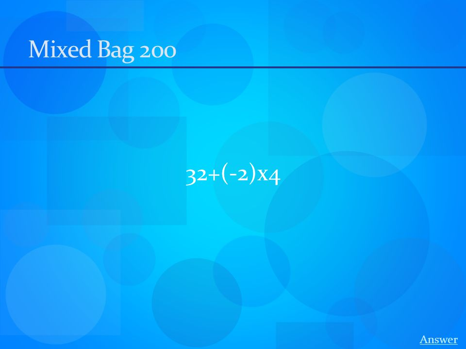 Mixed Bag 200 32+(-2)x4 Answer