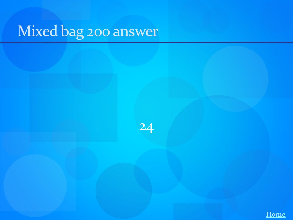 Mixed bag 200 answer 24 Home