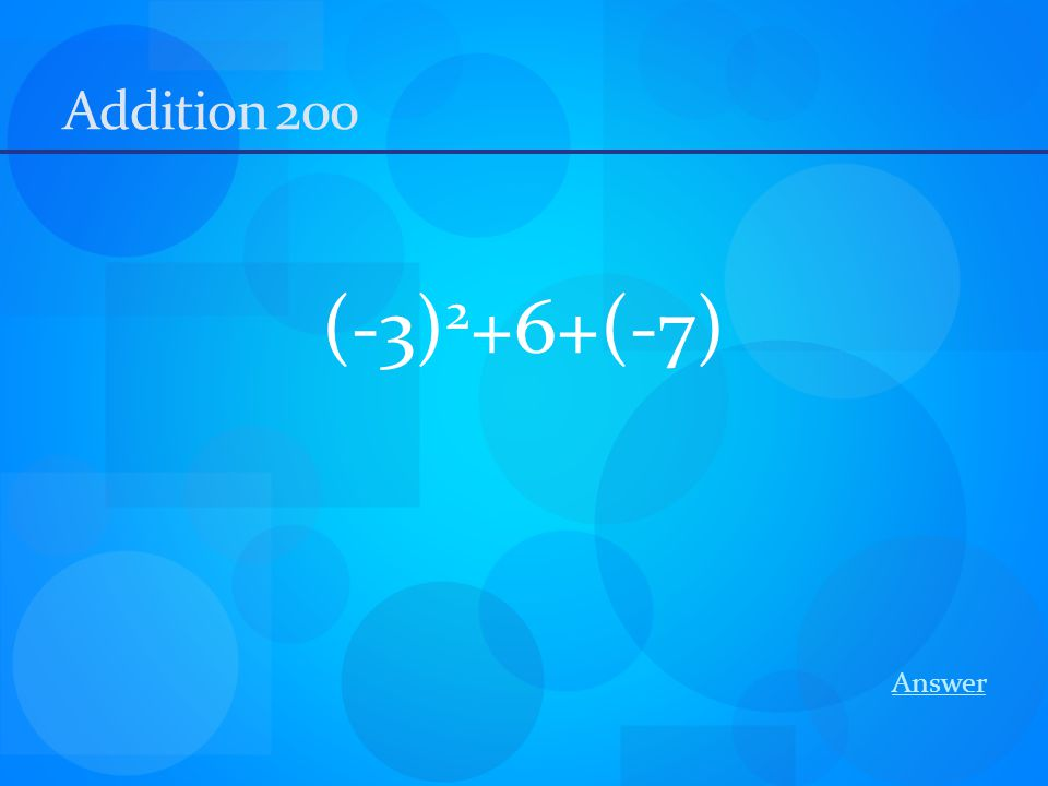 Addition 200 (-3) 2 +6+(-7) Answer