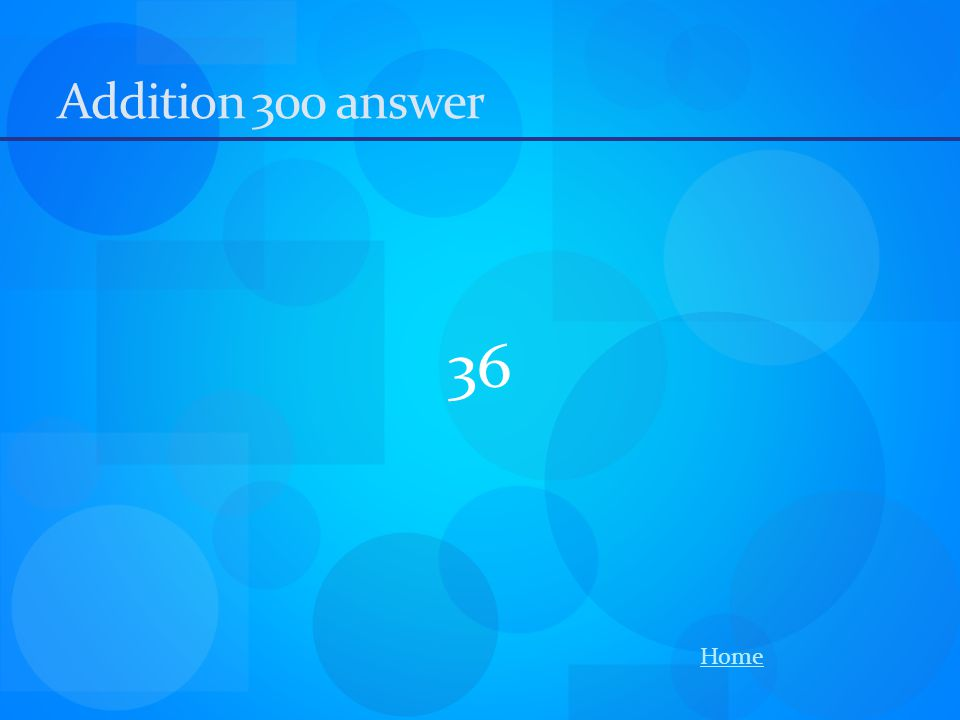 Addition 300 answer 36 Home