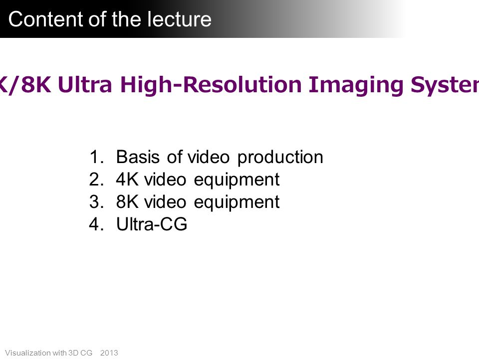Visualization with 3D CG 2013 Recorder overview 13 Many available Record RAW output to HDD, SSD, various Cards Capability of real-time recording of uncompressed video signal, or exclusive to off-line use Several external recorder for EOS C500 are available