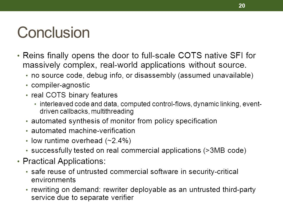 Conclusion Reins finally opens the door to full-scale COTS native SFI for massively complex, real-world applications without source.