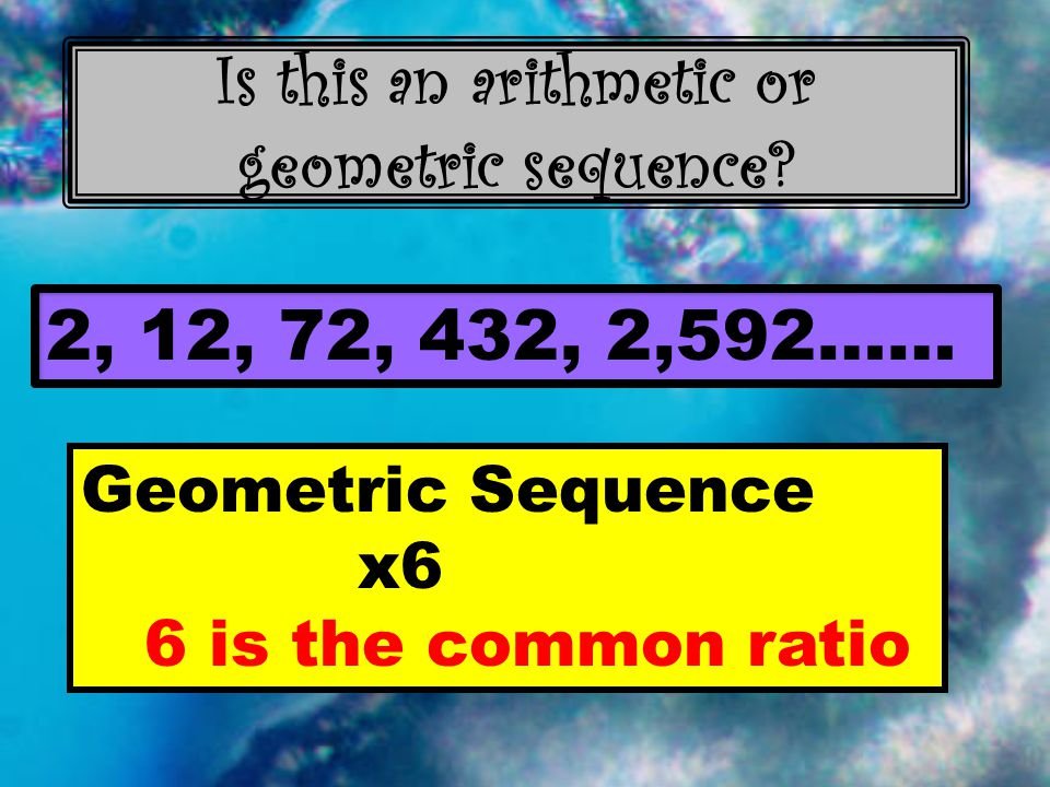 Is this an arithmetic or geometric sequence.