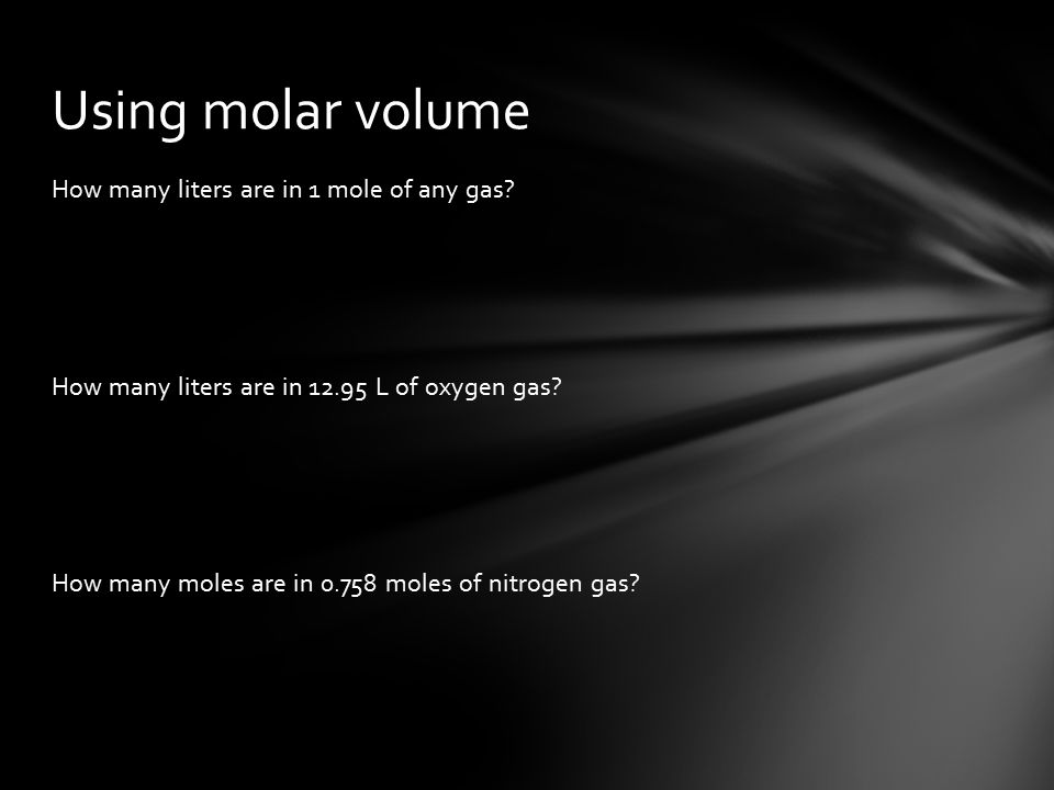 How many liters are in 1 mole of any gas. How many liters are in L of oxygen gas.