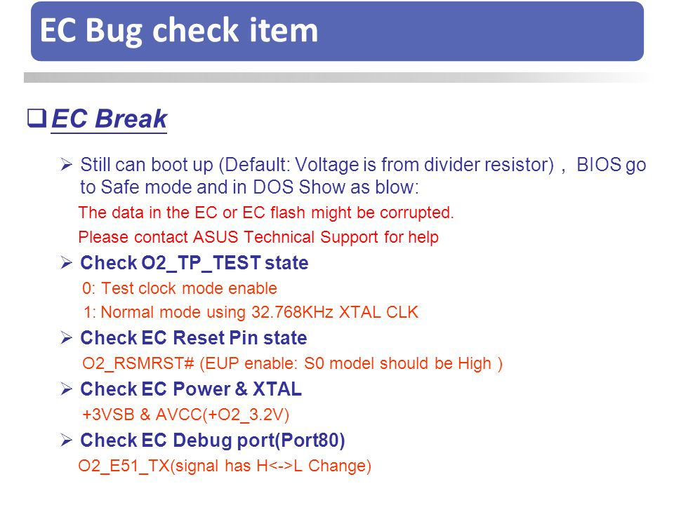 EC Bug check item  EC Break  Still can boot up (Default: Voltage is from divider resistor) , BIOS go to Safe mode and in DOS Show as blow: The data