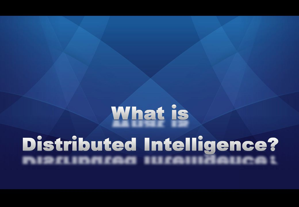 What is Distributed Intelligence.