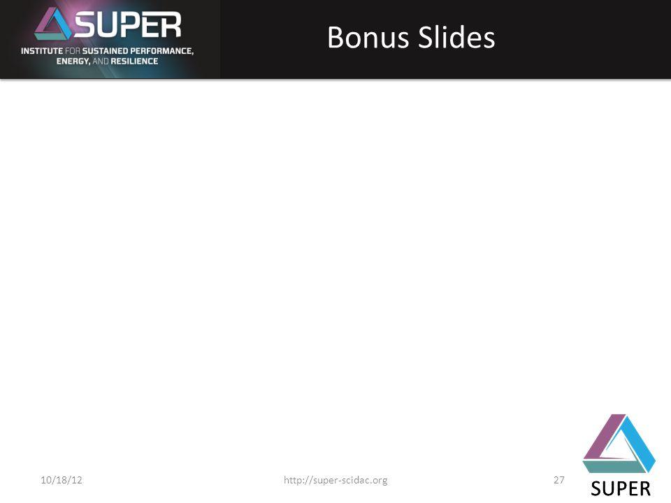 SUPER Bonus Slides SUPER http://super-scidac.org2710/18/12