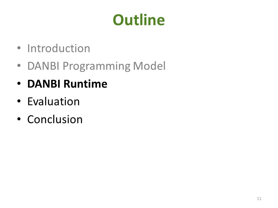 Outline Introduction DANBI Programming Model DANBI Runtime Evaluation Conclusion 11
