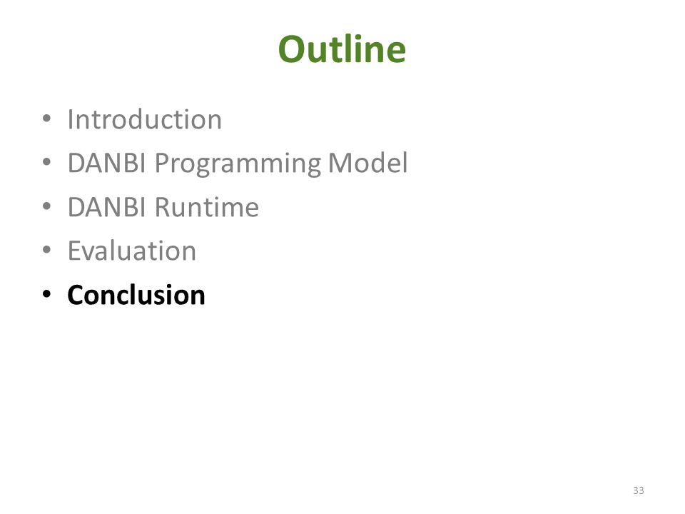 Outline Introduction DANBI Programming Model DANBI Runtime Evaluation Conclusion 33