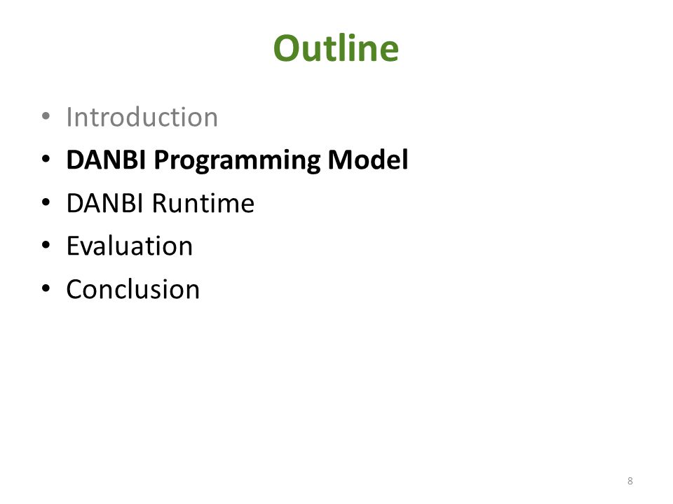 Outline Introduction DANBI Programming Model DANBI Runtime Evaluation Conclusion 8