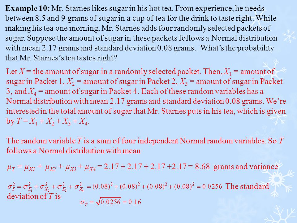 Example 10: Mr. Starnes likes sugar in his hot tea. From experience, he needs between 8.5 and 9 grams of sugar in a cup of tea for the drink to taste