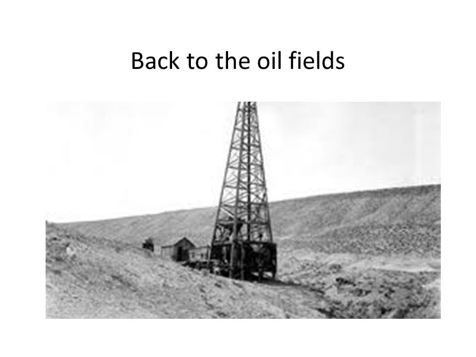Back to the oil fields