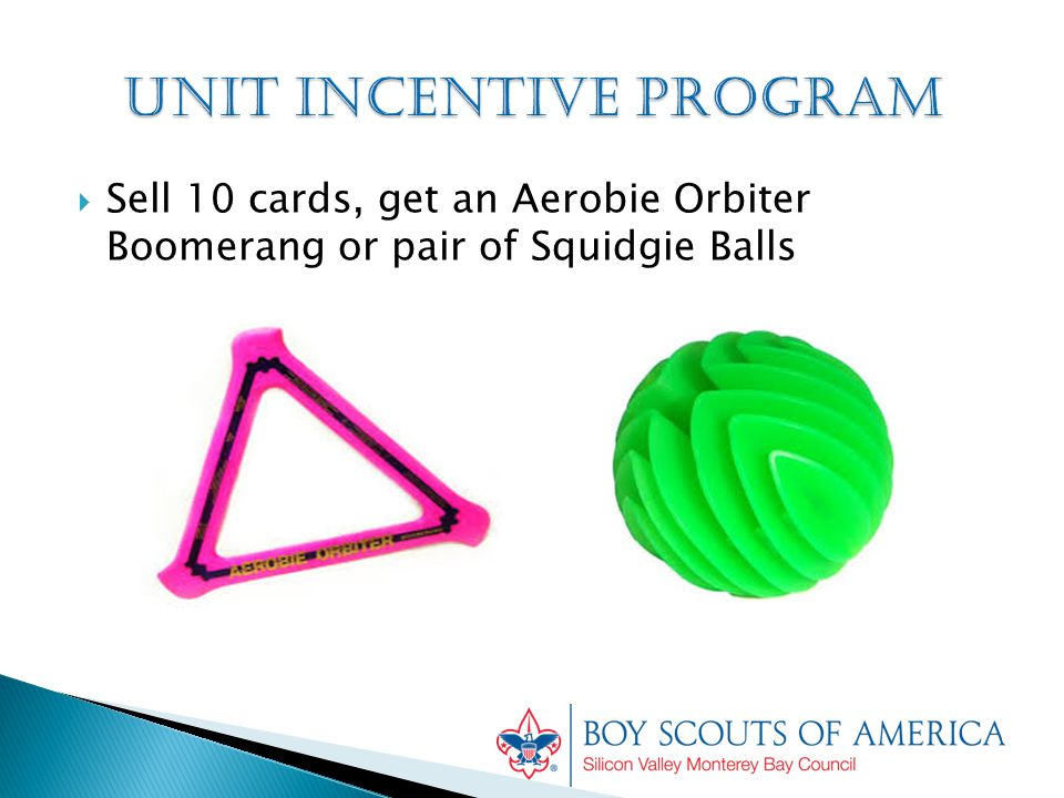  Sell 10 cards, get an Aerobie Orbiter Boomerang or pair of Squidgie Balls