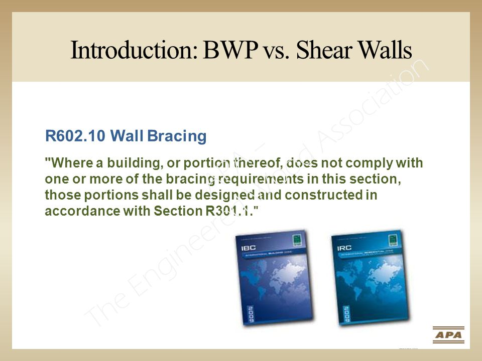 R602.10 Wall Bracing Where a building, or portion thereof, does not comply with one or more of the bracing requirements in this section, those portions shall be designed and constructed in accordance with Section R301.1.