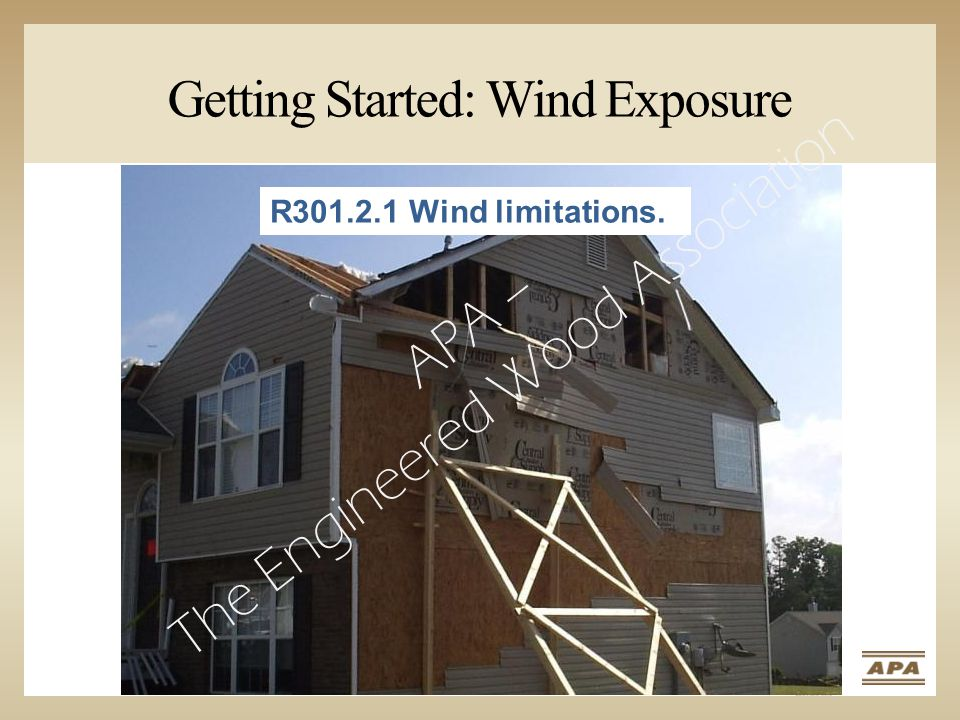 R301.2.1 Wind limitations. Getting Started: Wind Exposure APA – The Engineered Wood Association