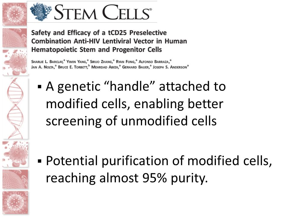 """ A genetic """"handle"""" attached to modified cells, enabling better screening of unmodified cells  Potential purification of modified cells, reaching al"""