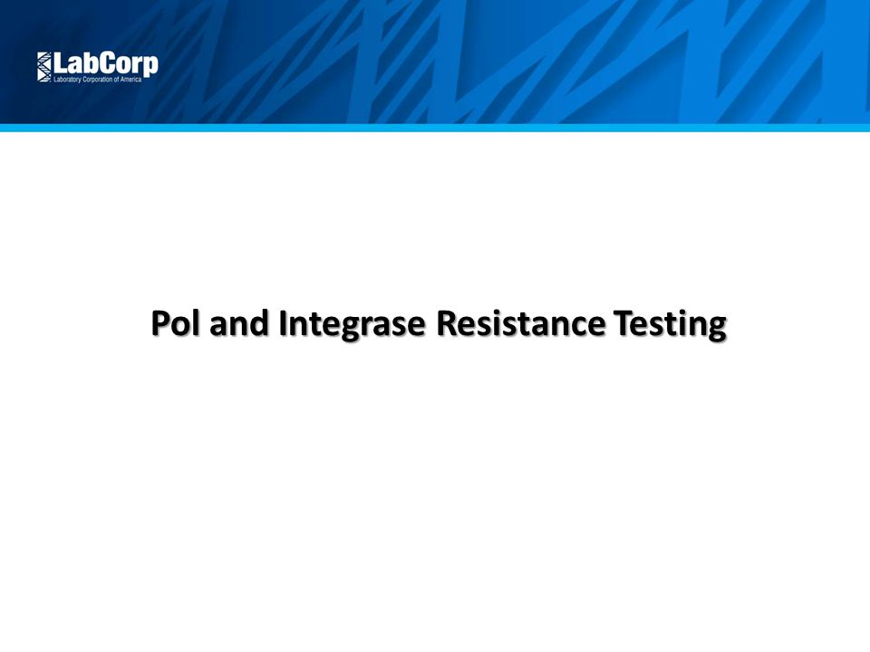Pol and Integrase Resistance Testing