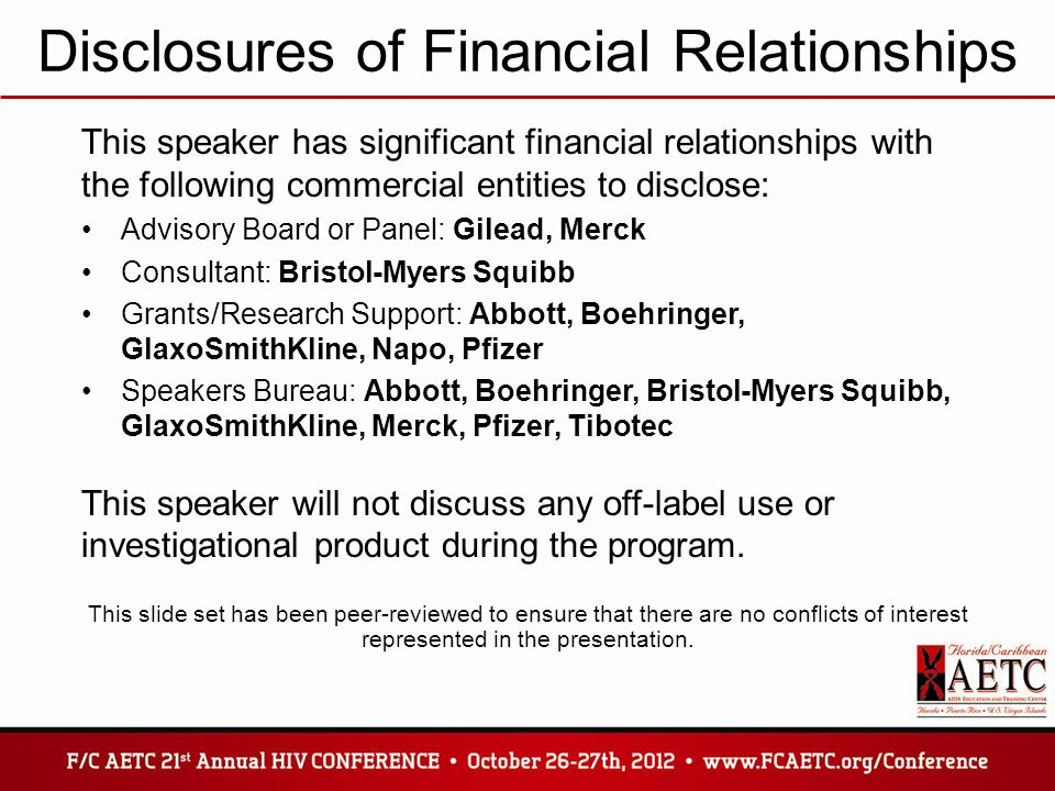 Disclosures of Financial Relationships This speaker has significant financial relationships with the following commercial entities to disclose: Adviso