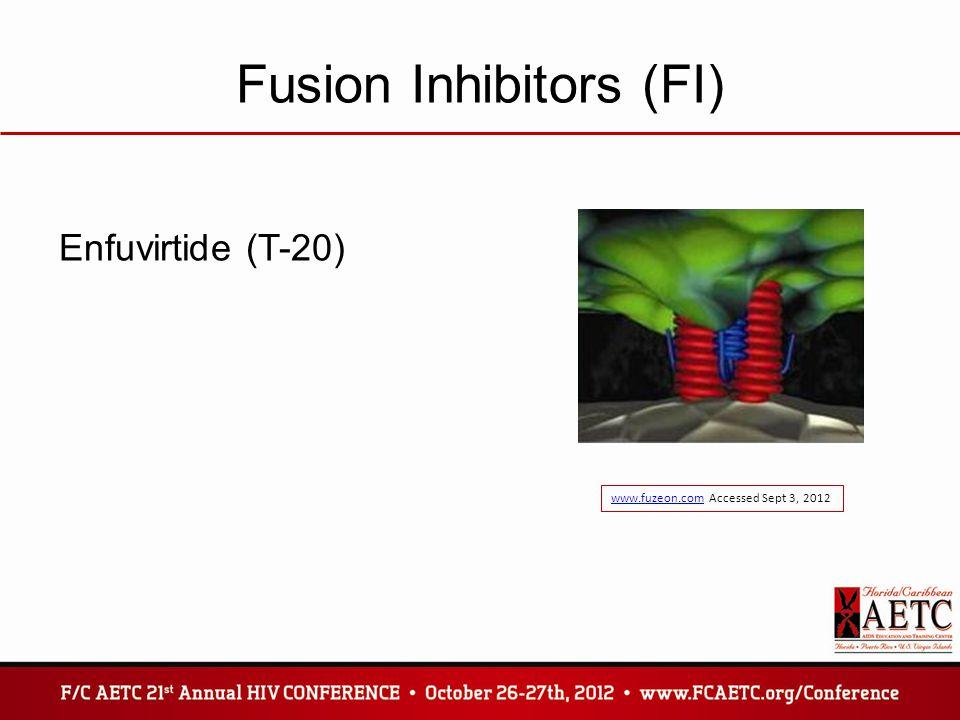 Fusion Inhibitors (FI) Enfuvirtide (T-20) www.fuzeon.comwww.fuzeon.com Accessed Sept 3, 2012