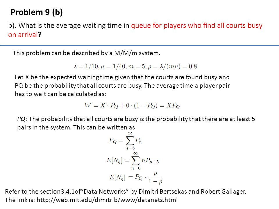 b). What is the average waiting time in queue for players who find all courts busy on arrival? This problem can be described by a M/M/m system. Let X b