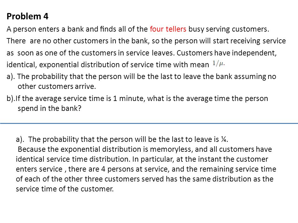 Problem 4 (b) b).If the average service time is 1 minute, what is the average time the person spend in the bank.