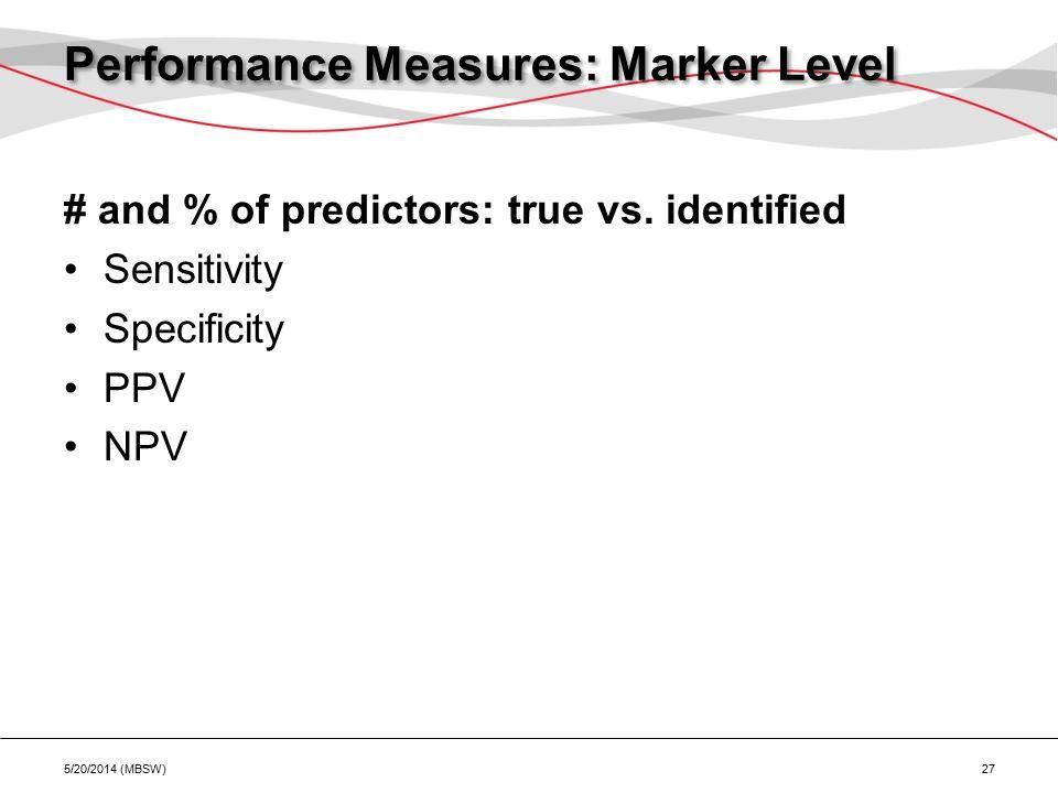 Performance Measures: Marker Level # and % of predictors: true vs.